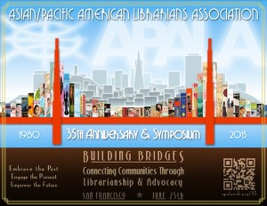 APALA 35th Anniversary & Symposium. Building Bridges: Connecting Communities Through Librarianship & Advocacy, June 25, 2015, San Francisco, Calif.