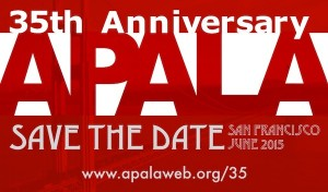 Save-the-Date: APALA 35th Anniversary, June 2015 (San Francisco)